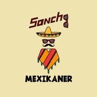 Sancho - Mexikaner (Explicit)