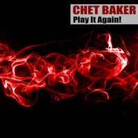 Chet Baker - Play It Again! (Remastered)