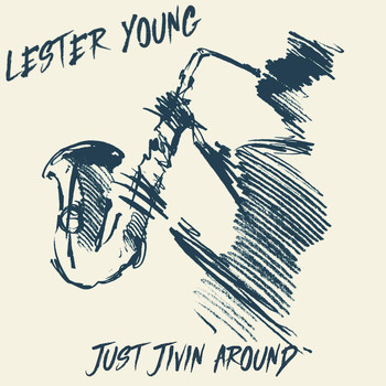 Lester Young - Just Jivin' Around (AFRS Version)