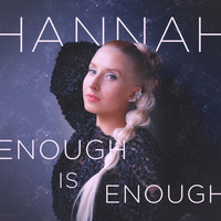 Hannah - Enough Is Enough