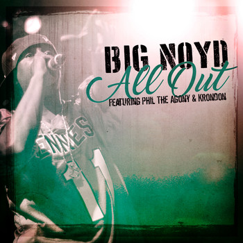 Big Noyd - All Out (feat. Phil The Agony, Krondon & Mista Sinista)