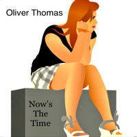 Oliver Thomas - Now's the Time