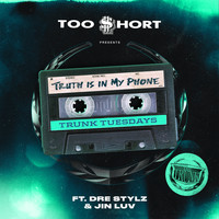 Too $hort - Truth Is In My Phone (feat. Dre Stylz & Jinluv) (Explicit)