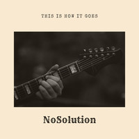 No Solution - This Is How It Goes