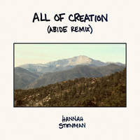 Hannah Stenman - All of Creation (Abide Remix)