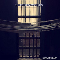 Dresden Woods - Someday