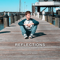 Matthew Banks - Reflections