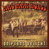 Mad Man Horse - Drifters Delight (Explicit)