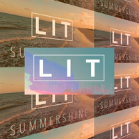 Lit - Summershine