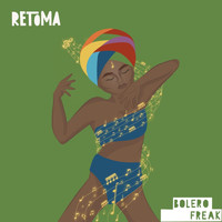 Bolero Freak - Retoma (Ao Vivo) (Explicit)
