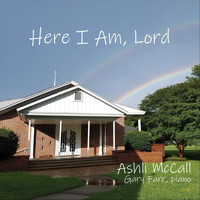 Ashli McCall & Gary Farr - Here I Am, Lord
