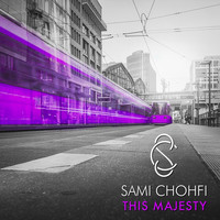 Sami Chohfi - This Majesty