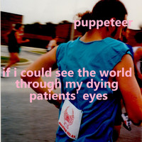 Puppeteer - If I Could See the World Through My Dying Patients' Eyes