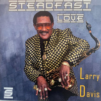 Larry davis - Steadfast Love