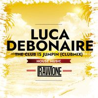 Luca Debonaire - The Club Is Jumpin (Club Mix)