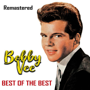 Bobby Vee - Best of the Best (Remastered)