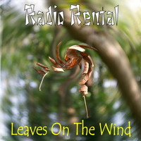 Radio Rental - Leaves on the Wind