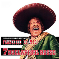 Francesco De Masi - 7 dollari sul rosso (Original Motion Picture Soundtrack)