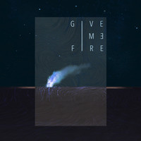 Me & the Monster - Give Me Fire