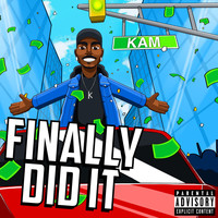 Kam - Finally Did It (Explicit)