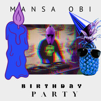 Mansa Obi - Birthday Party