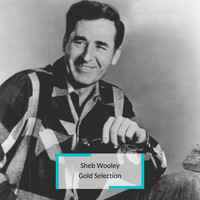 Sheb Wooley - Sheb Wooley - Gold Selection