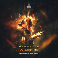 Re-Style - Wildfire (Adaro Remix)