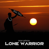 Aron Prince - Lone Warrior (South African Mix)