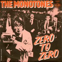 The Monotones - Zero To Zero