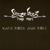 Sleeze Beez - Hate Rock And Roll