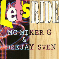 MC MIKER G & DEEJAY SVEN - Let's Ride