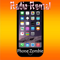 Radio Rental - Phone Zombie