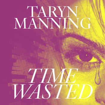 Taryn Manning - Time Wasted