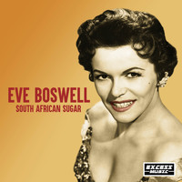 Eve Boswell - South African Sugar