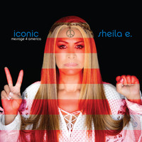 Sheila E. - Iconic: Message 4 America