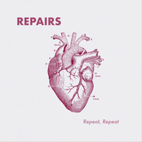 Repairs - Repeat, Repeat (Explicit)