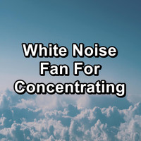 White Noise - White Noise Fan For Concentrating