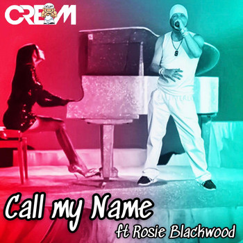 Cream - Call My Name (feat. Rosie Blackwood)