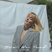 Helen - How We Feel