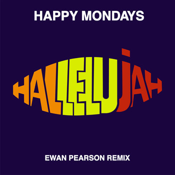 Happy Mondays - Hallelujah (Ewan Pearson Remix)