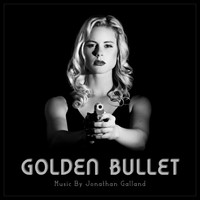 Jonathan Galland - Golden Bullet