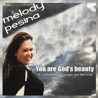 Melody Pesina - You Are God's Beauty