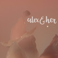 Alex & Her - The First