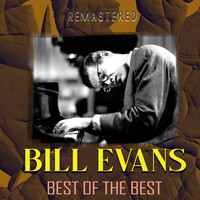 Bill Evans - Best of the Best (Remastered)