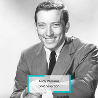 Andy Williams - Andy Williams - Gold Selection