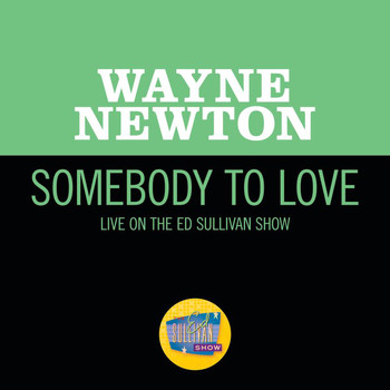 Wayne Newton - Somebody To Love (Live On The Ed Sullivan Show, June 12, 1966)