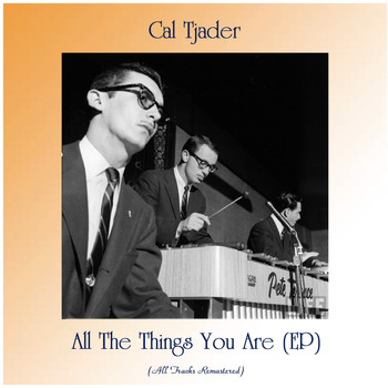 Cal Tjader - All The Things You Are (EP) (All Tracks Remastered)
