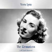 Vera Lynn - The Remasters (All Tracks Remastered)