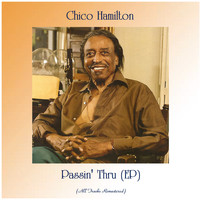 Chico Hamilton - Passin' Thru (EP) (All Tracks Remastered)