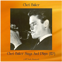 Chet Baker - Chet Baker Sings And Plays (EP) (Remastered 2020)